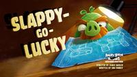 Slappy Go Lucky