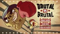Brutal vs Brutal