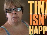 TINA ISN'T HAPPY!