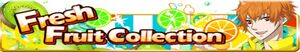 Fresh Fruit Collection Gacha - Banner