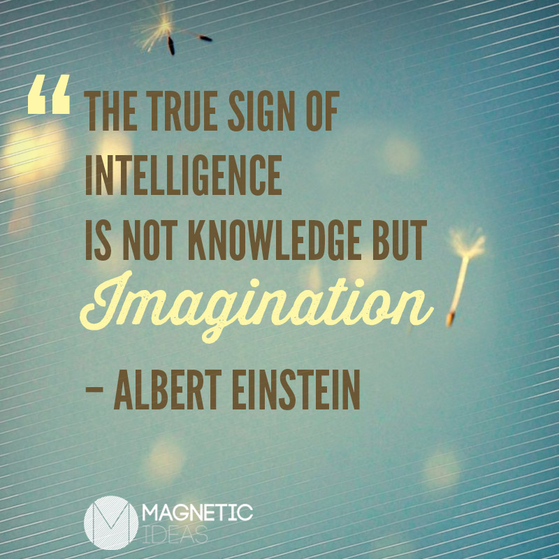 Famous Quotes And Sayings About Knowledge  Over Ignorance Wisdom The True Sign Of Intelligence Is Not Knowledge  But Imagination. Albert Einstein