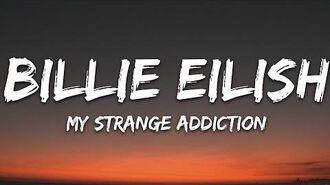 Billie Eilish - my strange addiction (Lyrics)-0