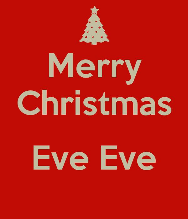 Merry Christmas Eve Eve