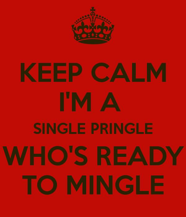 Single As A Pringle And Ready To Mingle