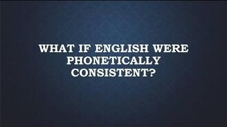 What If English Were Phonetically Consistent?