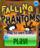 Falling Phantoms