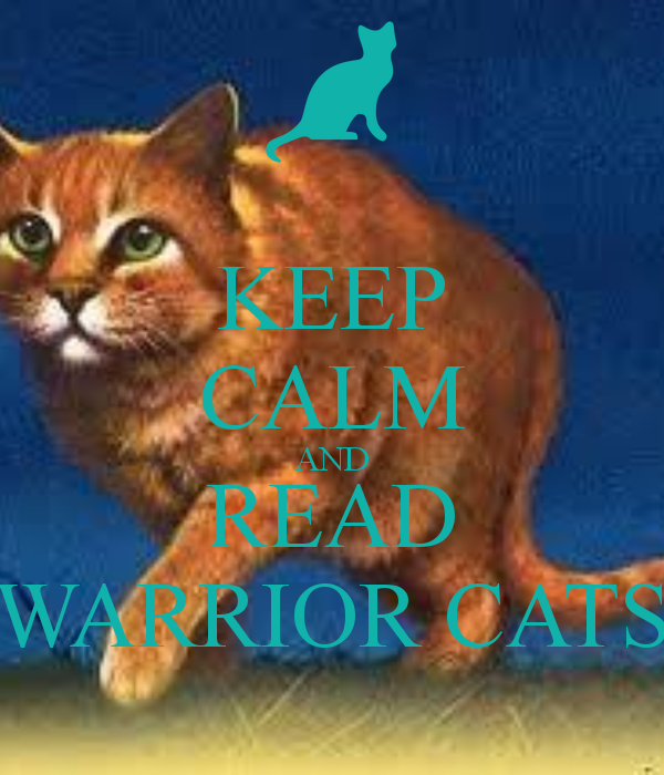 Warriors Don T Cry Movie: Image - Keep-calm-and-read-warrior-cats-4.png