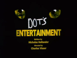 Episode 80: Dot's Entertainment/The Girl with the Googily Goop/Gunga Dot
