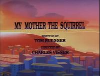 79-1-MyMotherTheSquirrel