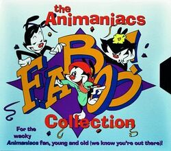 The Animaniacs Faboo! Collection