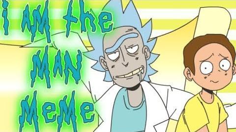 I AM THE MAN meme (rick morty)