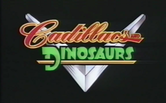 Cadillacs and Dinosaurs Title Card