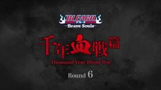 Bleach Brave Souls Thousand-Year Blood War Round 6 Promo