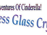 The New Adventures Of Cinderella! Princess Glass Crystal!