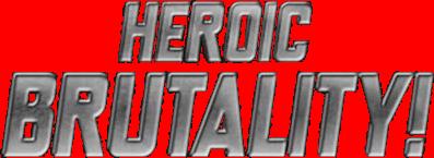 Heroicbrutality