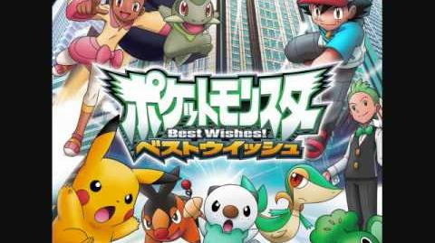 Pokémon Best Wishes - Opening theme song FULL