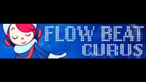 FLOW BEAT 「CURUS」
