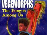 Vegemorphs: The Fungus Among Us (Book)