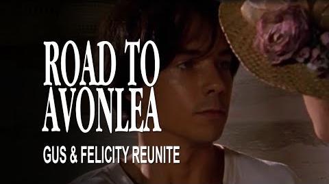 Road to Avonlea (Return to Me) - Gus and Felicity Reunite