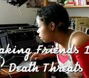 Making Friends 101: Death Threats