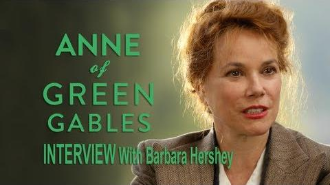 A New Beginning Interview - Barbara Hershey as Anne Shirley