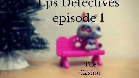 Lps Detectives episode 1 The Casino Murder