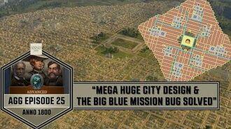 """Anno1800 - Advanced Guide Gameplay 25 - """"Mega Huge City Design! & The Big Blue Mission Bug Solved!"""""""