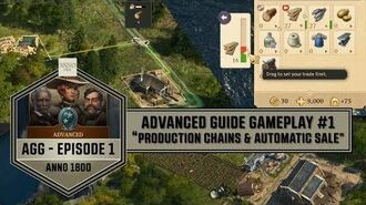 """Anno1800 - Advanced Guide Gameplay 1 """"Production Chains & Automatic Sale"""""""