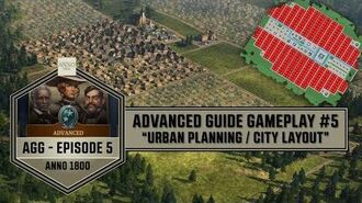 "Anno1800 - Advanced Guide Gameplay 5 - ""Urban Planning City Layout"""