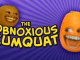 Annoying Orange: THE OBNOXIOUS KUMQUAT