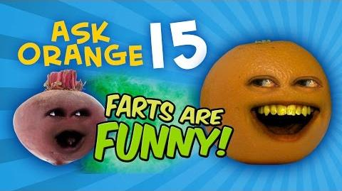 Annoying Orange: Ask Orange 15: Farts are Funny!