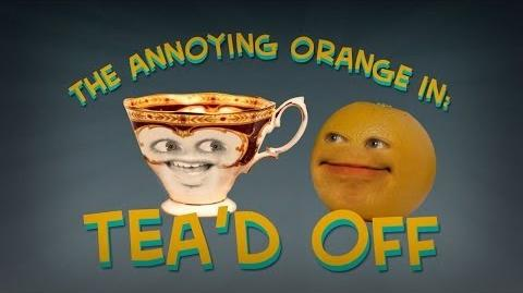 Annoying Orange: Tea'd Off