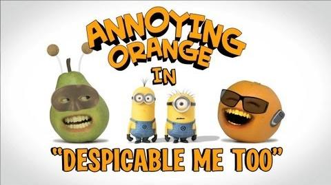 Annoying Orange: Despicable Me Too