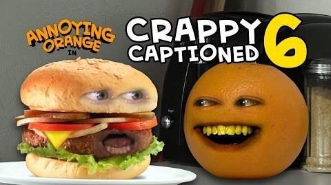 Annoying Orange: Crappy Captioned 6: Monster Burger!