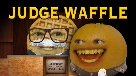Annoying Orange: JUDGE WAFFLE!