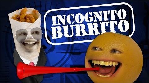 Annoying Orange: Incognito Burrito
