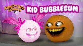 Annoying Orange - Kid Bubblegum (ft