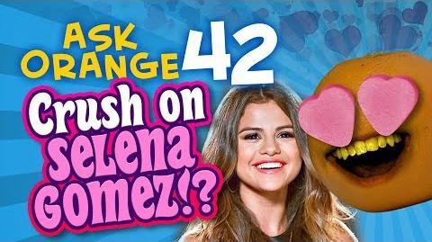 Annoying Orange - Ask Orange 42: Crush on Selena Gomez?!?