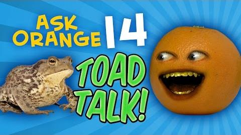 Annoying Orange: Ask Orange 14: Toad Talk!