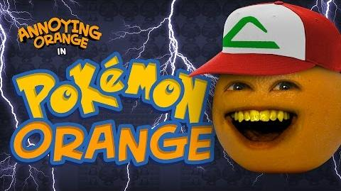 Annoying Orange - Pokemon Orange!