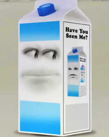 Have You Seen Me Milk