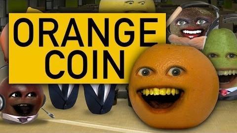 Annoying Orange - Orange Coin (Ft. iJustine, Steve Zaragoza, and Mikey Bolts)
