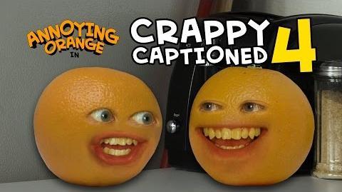 Annoying Orange - Crappy Captioned 4 More Annoying Orange