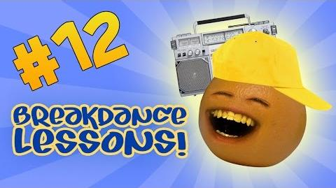Annoying Orange: Ask Orange 12: Break Dance Lessons