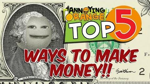 Annoying Orange: Top 5 Ways to Make MONEY!!