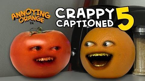 Annoying Orange - Crappy Captioned 5 Toe-May-Toe
