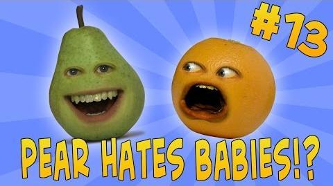 Annoying Orange - Ask Orange 13 Pear Hates Babies?!-3