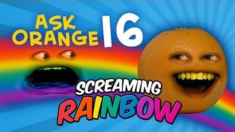 Annoying Orange - Ask Orange 16 Screaming Rainbow!