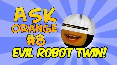 Annoying Orange: Ask Orange 8: Evil Robot Twin