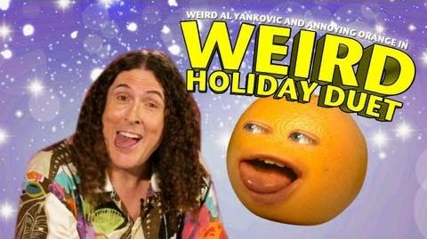 Annoying Orange: Weird Al Holiday Duet!